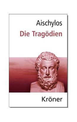 Abbildung von Aischylos / Zimmermann | Die Tragödien | 7. Auflage | 2015 | beck-shop.de