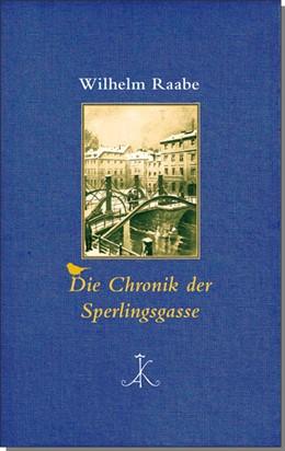 Abbildung von Raabe / Bark | Die Chronik der Sperlingsgasse | 1. Auflage | 2015 | beck-shop.de