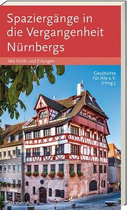 Abbildung von Geschichte Für Alle e. V. - Institut für Regionalgeschichte | Spaziergänge in die Vergangenheit Nürnberg, Fürth, Erlangen | 2016