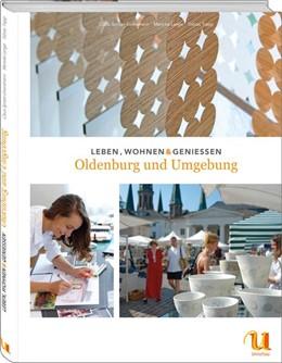 Abbildung von Spitzer-Ewersmann / Lange | Leben, wohnen, genießen - Oldenburg und Umgebung | 1. Auflage | 2015 | beck-shop.de