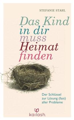 Abbildung von Stahl   Das Kind in dir muss Heimat finden   1. Auflage   2015   beck-shop.de