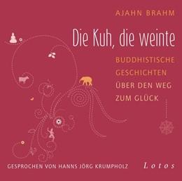 Abbildung von Brahm | Die Kuh, die weinte | 2015 | Buddhistische Geschichten über...