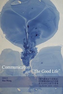 Abbildung von Wang | Communication and «The Good Life» | 1. Auflage | 2015 | 2 | beck-shop.de