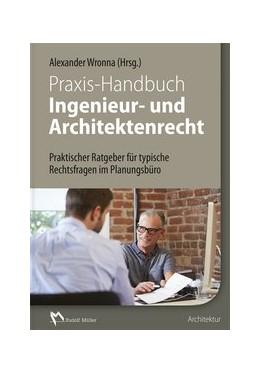 Abbildung von Wronna / Kemper / Schwarz | Praxis-Handbuch Ingenieur- und Architektenrecht | 2017 | Praktischer Ratgeber für typis...