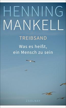 Abbildung von Mankell | Treibsand | 2015 | Was es heißt, ein Mensch zu se...