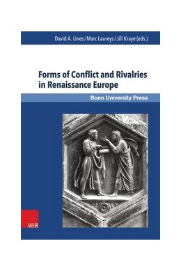 Abbildung von Kraye / Laureys / Lines | Forms of Conflict and Rivalries in Renaissance Europe | 2015 | Band 017