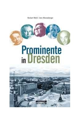 Abbildung von Weiß / Wonneberger | Prominente in Dresden und ihre Geschichten | 1. Auflage | 2015 | beck-shop.de