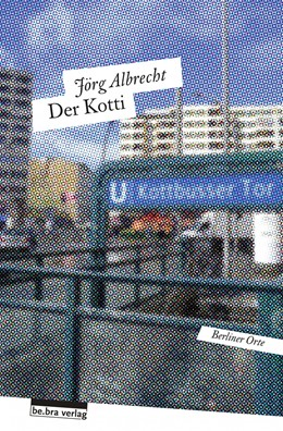 Abbildung von Albrecht | Der Kotti | 2015 | Die Versteigerung von No. 36 B...