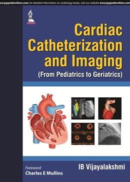 Abbildung von Vijayalakshmi | Cardiac Catheterization and Imaging (From Pediatrics to Geriatrics) | 2015