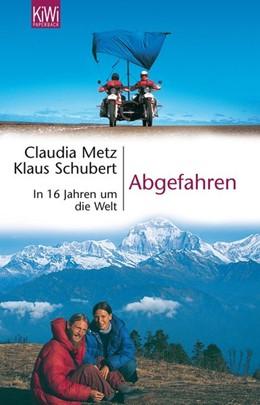 Abbildung von Metz / Schubert | Abgefahren | 2001 | In 16 Jahren um die Welt