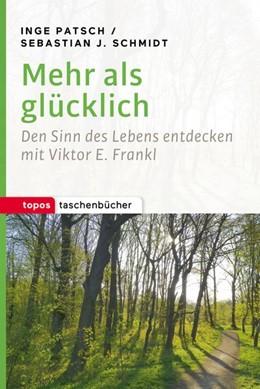 Abbildung von Patsch / Schmidt | Mehr als glücklich | 1. Auflage | 2016 | beck-shop.de