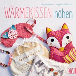 Abbildung von Dawidowski / Kipp | Wärmekissen nähen | 1. Auflage | 2015 | beck-shop.de