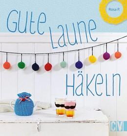 Abbildung von Gute-Laune-Häkeln | 1. Auflage | 2015 | beck-shop.de