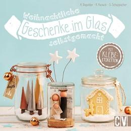 Abbildung von Diepolder / Hanack / Schappacher   Weihnachtliche Geschenke im Glas selbstgemacht   2015