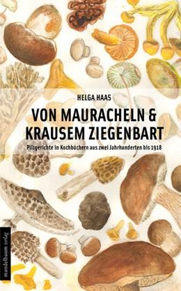 Abbildung von Haas   Von Mauracheln & krausem Ziegenbart   1. Auflage   2016   beck-shop.de