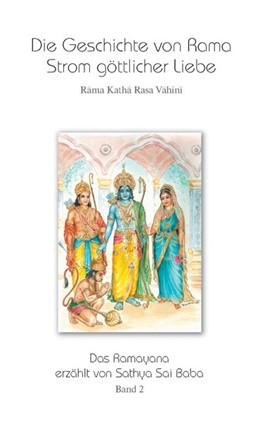 Abbildung von Sathya Sai Baba | Die Geschichte von Rama - Strom göttlicher Liebe. Band 2 | 2. überarbeitete Auflage | 2015 | Rama Katha Rasa Vahini - Das R...