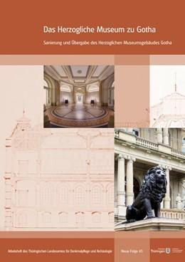 Abbildung von Das Herzogliche Museum zu Gotha | 2015 | Sanierung und Übergabe des Her...