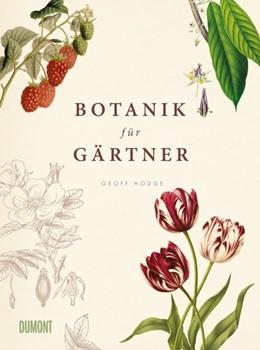 Abbildung von Hodge | Botanik für Gärtner | Neuauflage | 2015 | Von Achselknospe bis Zwiebelpf...
