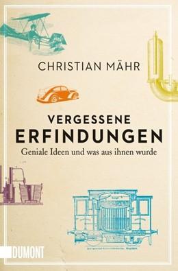 Abbildung von Mähr   Vergessene Erfindungen   1. Auflage   2016   beck-shop.de