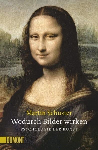 Wodurch Bilder wirken. Psychologie der Kunst | Schuster / Koch-Hillebrecht, 2016 (Cover)