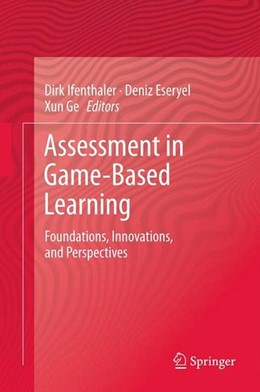 Abbildung von Ifenthaler / Eseryel / Ge | Assessment in Game-Based Learning | 2012 | 2012 | Foundations, Innovations, and ...