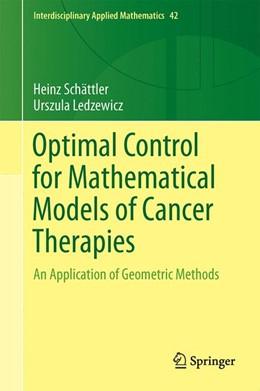 Abbildung von Schättler / Ledzewicz | Optimal Control for Mathematical Models of Cancer Therapies | 1st ed. 2015 | 2015 | An Application of Geometric Me... | 42