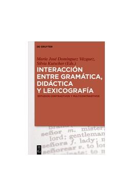 Abbildung von Domínguez Vázquez / Kutscher | Interacción entre gramática, didáctica y lexicografía | 2016 | Estudios contrastivos y multic...