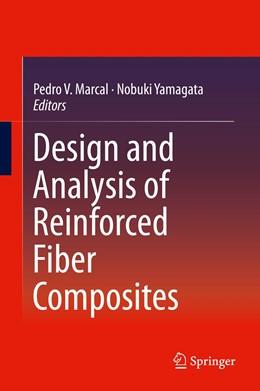 Abbildung von Marcal / Yamagata | Design and Analysis of Reinforced Fiber Composites | 1st ed. 2016 | 2015