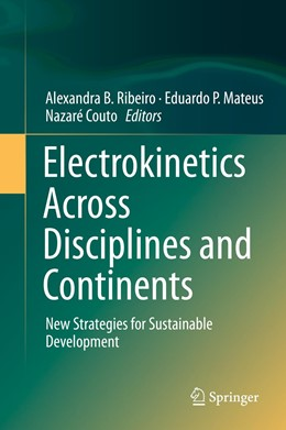Abbildung von Ribeiro / Mateus / Couto | Electrokinetics Across Disciplines and Continents | 1st ed. 2016 | 2015 | New Strategies for Sustainable...