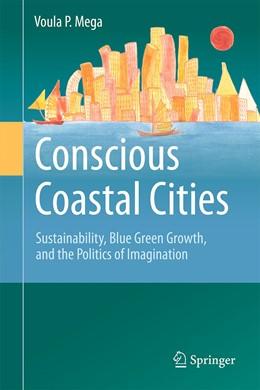 Abbildung von Mega | Conscious Coastal Cities | 1st ed. 2016 | 2015 | Sustainability, Blue Green Gro...