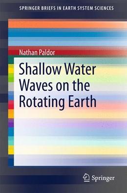 Abbildung von Paldor | Shallow Water Waves on the Rotating Earth | 1. Auflage | 2015 | beck-shop.de