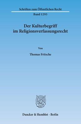 Abbildung von Fritsche | Der Kulturbegriff im Religionsverfassungsrecht | 2015 | 1293