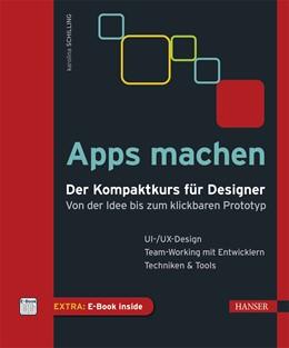Abbildung von Schilling | Apps machen | 2016 | Der Kompaktkurs für Designer: ...