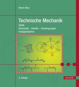 Abbildung von Mayr   Technische Mechanik   8. Auflage   2015   Statik - Kinematik - Kinetik -...
