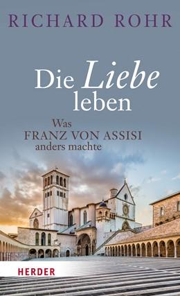Abbildung von Rohr   Die Liebe leben   1. Auflage   2015   beck-shop.de