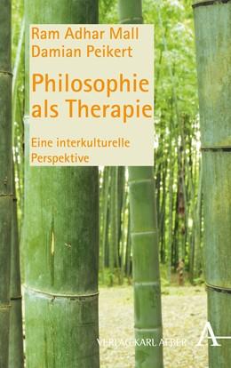 Abbildung von Mall / Peikert   Philosophie als Therapie   2017   Eine interkulturelle Perspekti...