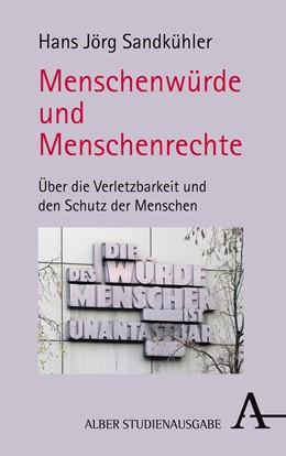 Abbildung von Sandkühler | Menschenwürde und Menschenrechte | 2015 | Über die Verletzbarkeit und de...