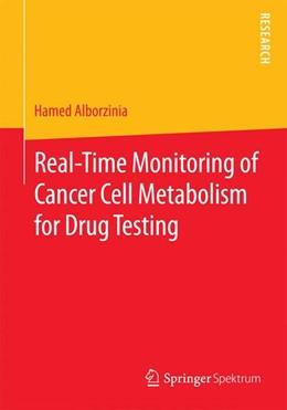 Abbildung von Alborzinia   Real-Time Monitoring of Cancer Cell Metabolism for Drug Testing   1. Auflage   2015   beck-shop.de