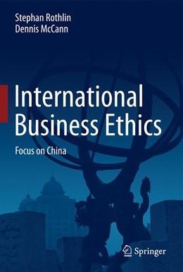 Abbildung von Rothlin / McCann | International Business Ethics | 1. Auflage | 2015 | beck-shop.de