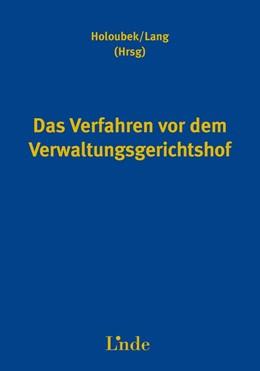 Abbildung von Holoubek / Lang | Das Verfahren vor dem Verwaltungsgerichtshof | 1. Auflage 2015 | 2015