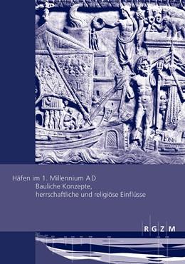Abbildung von Schmidts / Vucetic | Häfen im 1. Millennium A D | 2015 | Bauliche Konzepte, herrschaftl... | 22