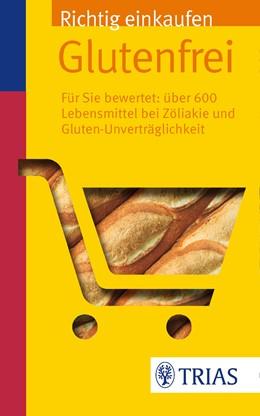 Abbildung von Hiller | Richtig einkaufen glutenfrei | 3. Auflage | 2015 | beck-shop.de