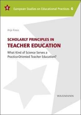 Abbildung von Kraus | Scholarly Principles in Teacher Education | 2015 | What Kind of Science Serves a ... | 6