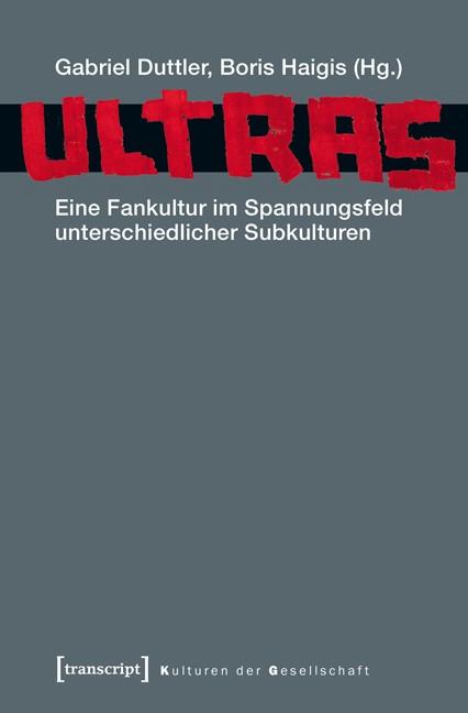 Ultras | Duttler / Haigis, 2016 | Buch (Cover)
