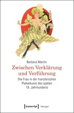 Abbildung von Martin | Zwischen Verklärung und Verführung | 2016 | Die Frau in der französischen ... | 78