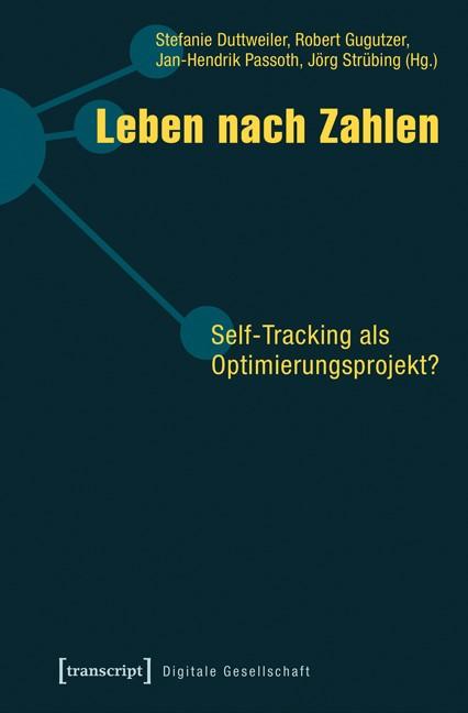 Leben nach Zahlen | Duttweiler / Gugutzer / Passoth / Strübing, 2016 | Buch (Cover)