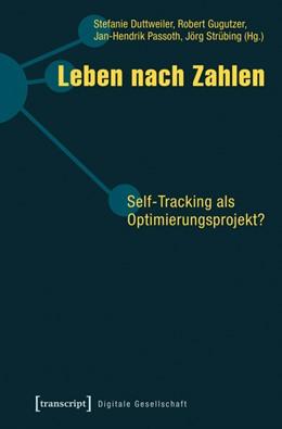 Abbildung von Duttweiler / Gugutzer / Passoth / Strübing   Leben nach Zahlen   2016   Self-Tracking als Optimierungs...   10
