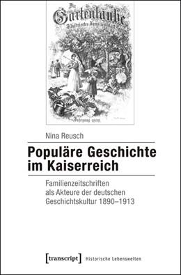 Abbildung von Reusch | Populäre Geschichte im Kaiserreich | 1. Auflage | 2015 | 16 | beck-shop.de