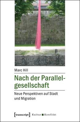 Abbildung von Hill | Nach der Parallelgesellschaft | 1. Auflage | 2016 | 8 | beck-shop.de