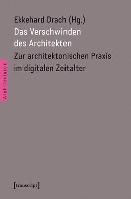 Abbildung von Drach | Das Verschwinden des Architekten | 2016 | Zur architektonischen Praxis i... | 31